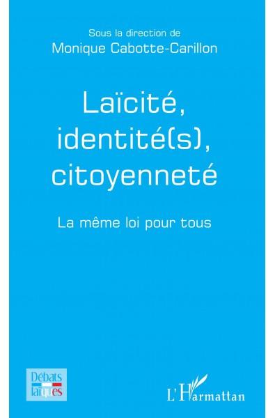Laïcité, identité(s), citoyenneté