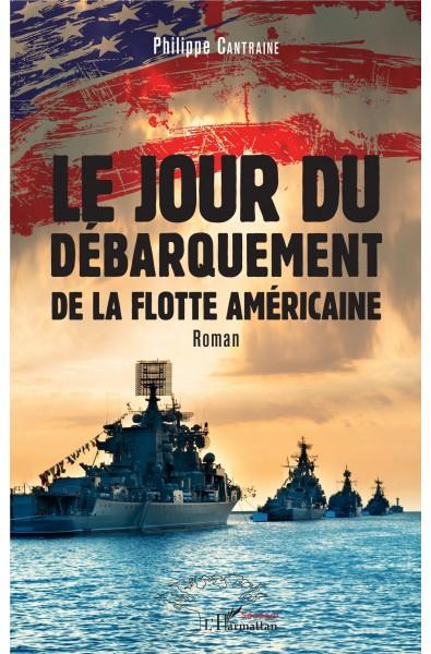 Le jour du débarquement de la flotte américaine
