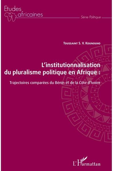 L'institutionnalisation du pluralisme politique en Afrique