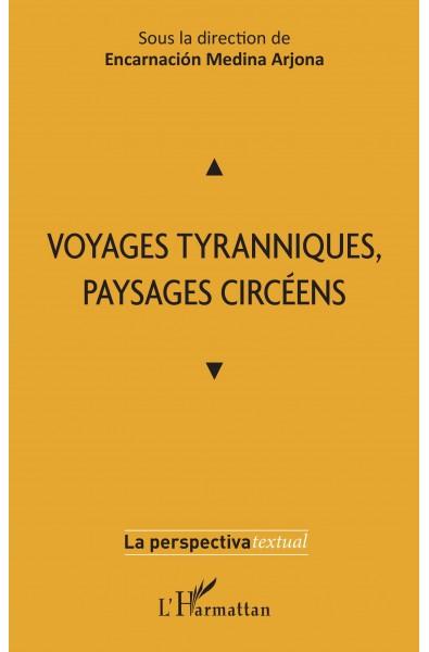 Voyages tyranniques, paysages circéens