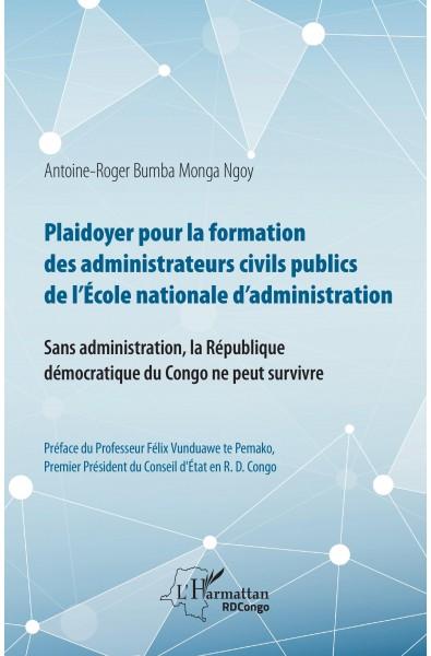Plaidoyer pour la formation des administrateurs civils publics