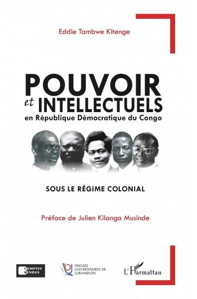 Pouvoir et intellectuels en République Démocratique du Congo sous le régime colonial
