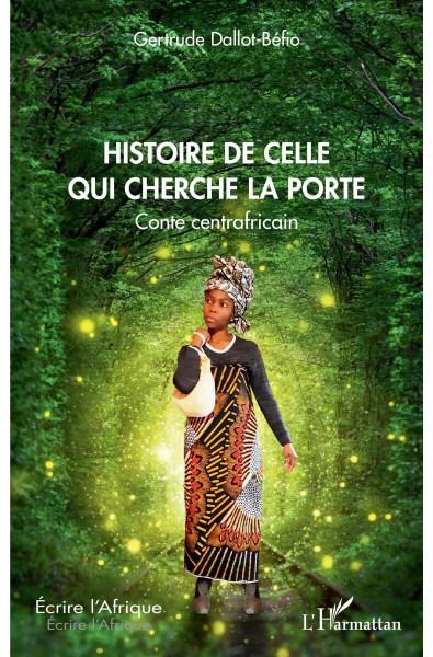 Histoire de celle qui cherche la porte. Conte centrafricain