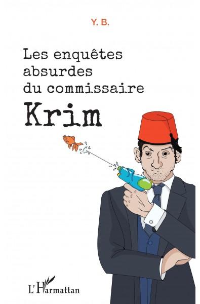 Les enquêtes absurdes du commissaire Krim