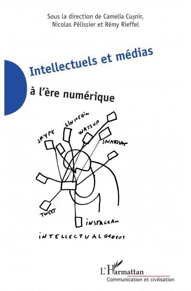 Intellectuels et médias à l'ère numérique