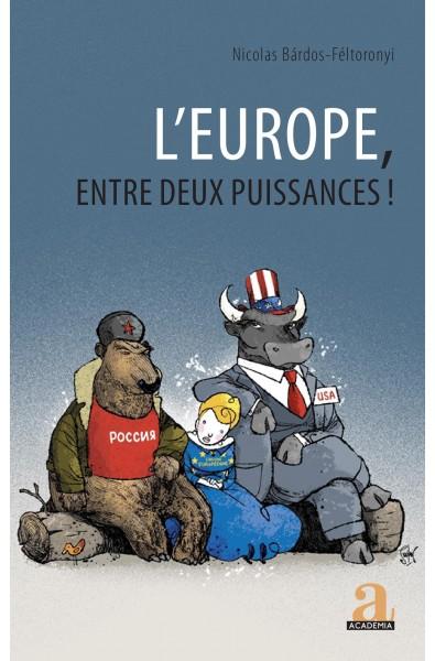 L'Europe, entre deux puissances !