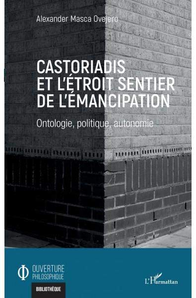 Castoriadis et l'étroit sentier de l'émancipation
