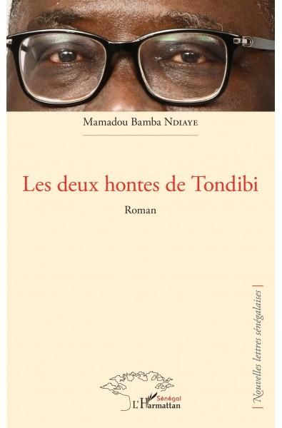 Les deux hontes de Tondibi. Roman