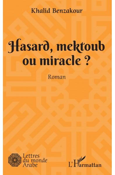 Hasard, mektoub, ou miracle?