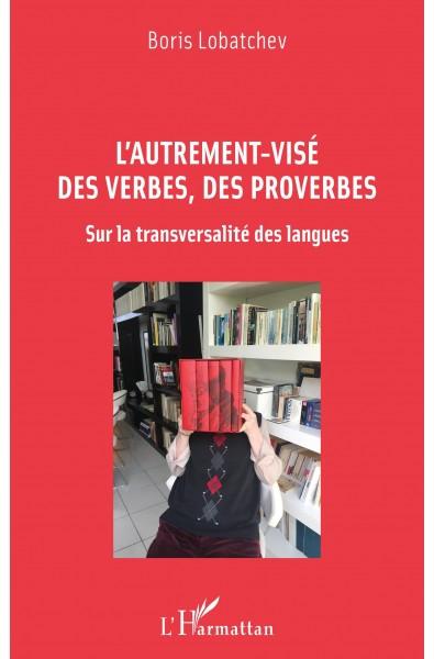 L'autrement-visé des verbes, des proverbes