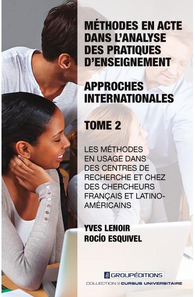 Méthodes en acte dans l'analyse des pratiques d'enseignement: approches internationales - Tome 2