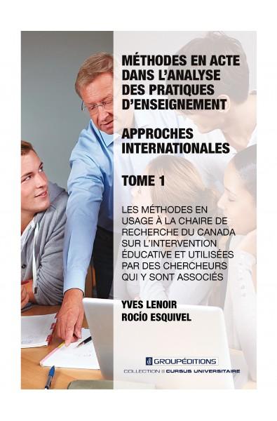 Méthodes en acte dans l'analyse des pratiques d'enseignement : approches internationales - Tome 1