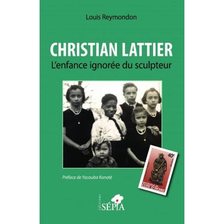 Christian Lattier. L'enfance ignorée du sculpteur Recto