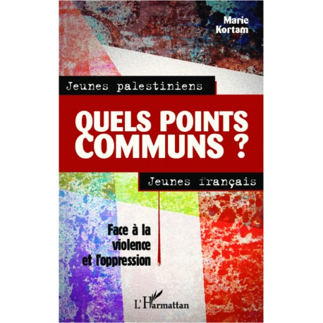 Jeunes palestiniens, jeunes français, quels points communs ? Recto