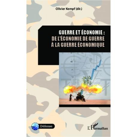 Guerre et économie : de l'économie de guerre à la guerre économique Recto
