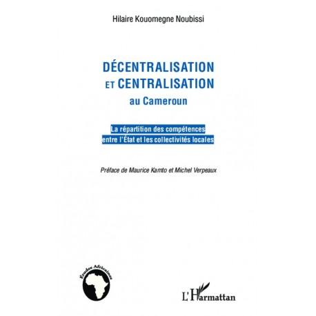 Décentralisation et centralisation au Cameroun Recto