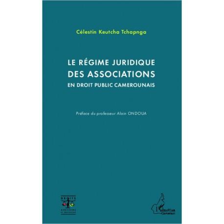 Le régime juridique des associations en droit public camerounais Recto