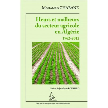 Heurs et malheurs du secteur agricole en Algérie 1962-2012 Recto