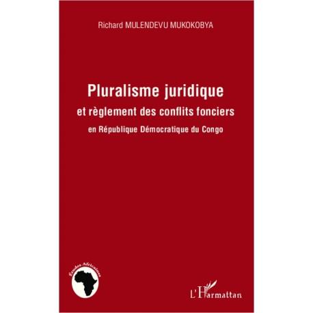 Pluralisme juridique et règlement des conflits fonciers en République Démocratique du Cong Recto