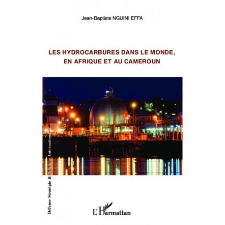 Les hydrocarbures dans le monde, en Afrique et au Cameroun Recto