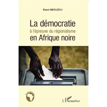 La démocratie à l'épreuve du régionalisme en Afrique noire Recto