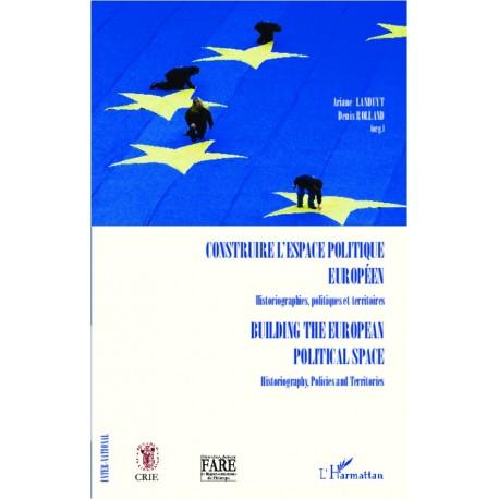 Construire l'espace politique européen Historiographies, politiques et territoires Recto