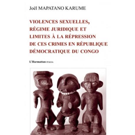 Violences sexuelles, régime juridique et limites à la repression de ces crimes en Républiq Recto