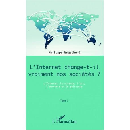 Internet change-t-il vraiment nos sociétés ? (Tome 3) Recto