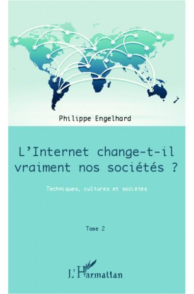 Internet change-t-il vraiment nos sociétés ? (Tome 2)