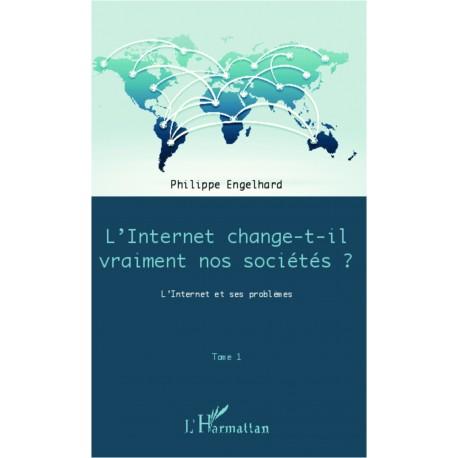 Internet change-t-il vraiment nos sociétés ? (Tome 1) Recto