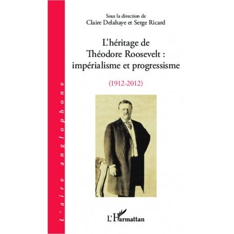 L'héritage de Théodore Roosevelt : impérialisme et progressisme (1912-2012) Recto
