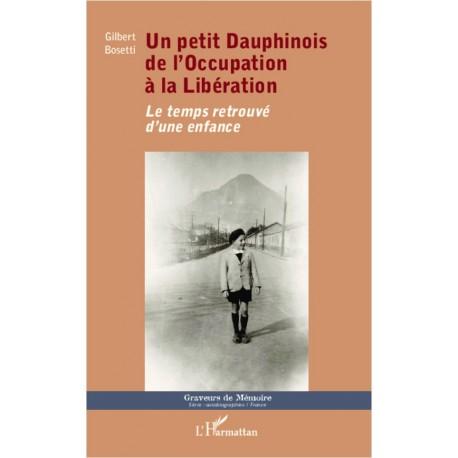Un petit Dauphinois de l'Occupation à la Libération Recto