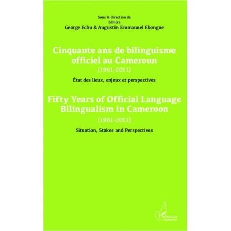 Cinquante ans de bilinguisme officiel au Cameroun (1961-2011) etat des lieux, enjeux et pe Recto
