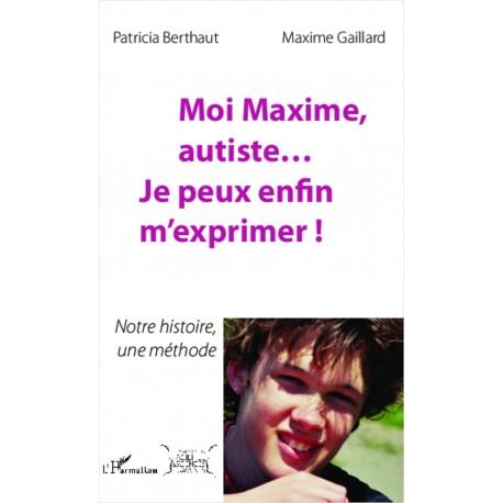 Moi Maxime, autiste... Je peux enfin m'exprimer ! Recto