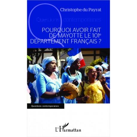 Pourquoi avoir fait de Mayotte le 101e département français ? Recto