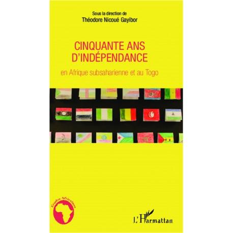 Cinquante ans d'indépendance en Afrique subsaharienne et au Togo Recto