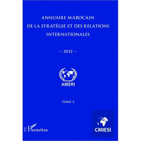 Annuaire marocain de la stratégie et des relations internationales 2012 (Tome 2) Recto