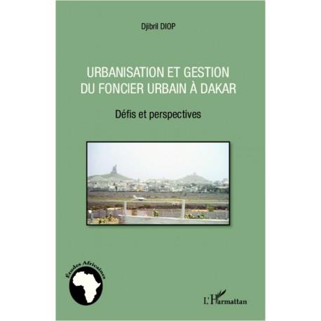 Urbanisation et gestion du foncier urbain à Dakar Recto