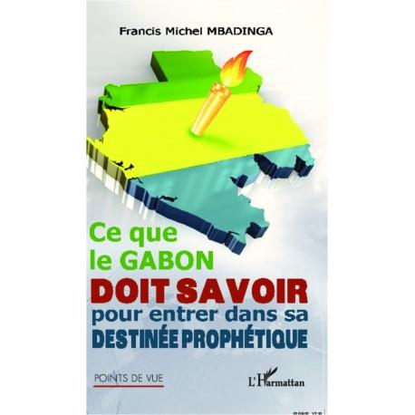 Ce que le Gabon doit savoir pour entrer dans sa destinée prophétique Recto